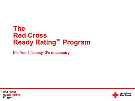 The Red Cross Ready Rating Program Its free. Its easy. Its necessary.