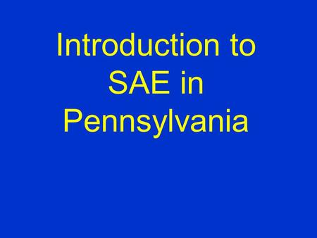 Introduction to SAE in Pennsylvania Read this carefully! Wanted: Landscape Maintenance worker, Operate a lawn mower and power blower. Need a person who.