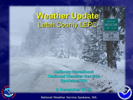 Weather Update Latah County LEPC. Weather and Water Update La Niña Advisory in Effect (upgraded in September from La Niña Watch) Winter Outlook still.