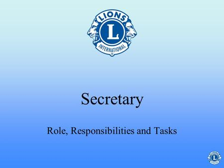Secretary Role, Responsibilities and Tasks What will I be learning in this course?