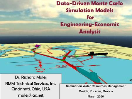 Data-Driven Monte Carlo Simulation Models for Engineering-Economic Analysis Dr. Richard Males RMM Technical Services, Inc. Cincinnati, Ohio, USA