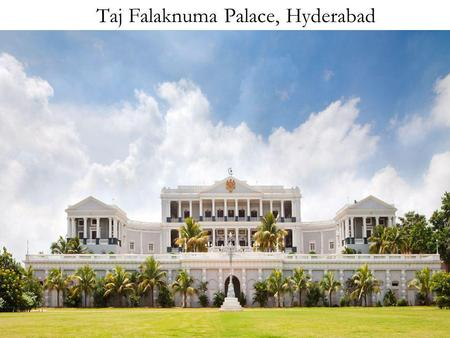 Taj Falaknuma Palace, Hyderabad. Taj Falaknuma Palace stands two thousand feet above the city, and is a testimony to the famed life and times of the Nizams.