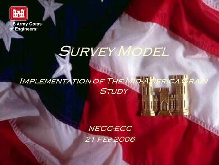 Survey Model Implementation of The Mid-America Grain Study NECC-ECC 21 Feb 2006.
