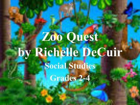 Zoo Quest by Richelle DeCuir Social Studies Grades 2-4.