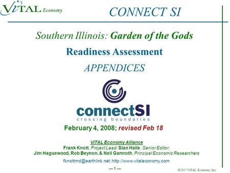 ©2007 ViTAL Economy, Inc. 1 Southern Illinois: Garden of the Gods Readiness Assessment APPENDICES February 4, 2008; revised Feb 18 CONNECT SI ViTAL Economy.