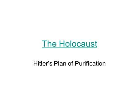 The Holocaust Hitlers Plan of Purification. The Jewish Life Jews were mostly very prosperous Jewish families were very close and joined together to celebrate.