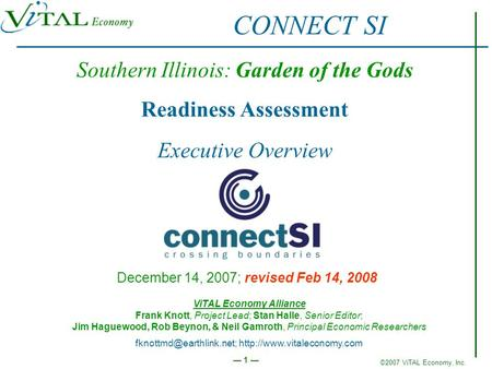 ©2007 ViTAL Economy, Inc. Executive Overview 1 Stay cool Southern Illinois: Garden of the Gods Readiness Assessment Executive Overview December 14, 2007;