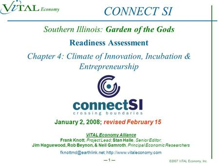 ©2007 ViTAL Economy, Inc. 1 Southern Illinois: Garden of the Gods Readiness Assessment Chapter 4: Climate of Innovation, Incubation & Entrepreneurship.