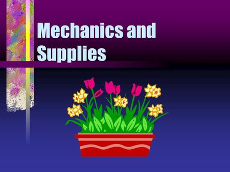 Mechanics and Supplies