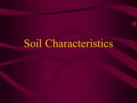 <strong>Soil</strong> Characteristics.