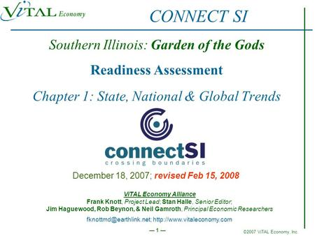 ©2007 ViTAL Economy, Inc. 1 Southern Illinois: Garden of the Gods Readiness Assessment Chapter 1: State, National & Global Trends December 18, 2007; revised.