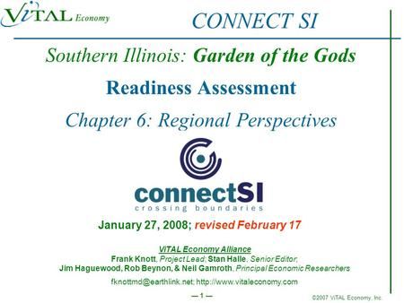 ©2007 ViTAL Economy, Inc. 1 Southern Illinois: Garden of the Gods Readiness Assessment Chapter 6: Regional Perspectives January 27, 2008; revised February.
