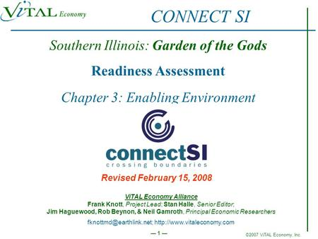©2007 ViTAL Economy, Inc. 1 Southern Illinois: Garden of the Gods Readiness Assessment Chapter 3: Enabling Environment Revised February 15, 2008 CONNECT.