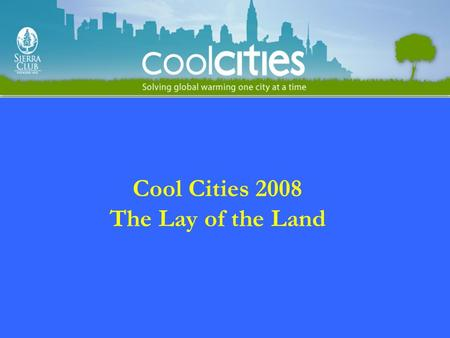 Cool Cities 2008 The Lay of the Land. Campaign Status U.S.M.C.P.A has 850 mayors from the 50 states, the District of Columbia and Puerto Rico, representing.