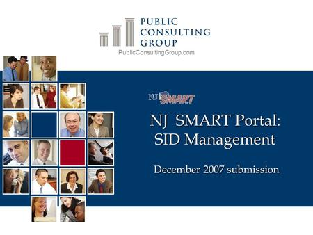 PublicConsultingGroup.com NJ SMART Portal: SID Management December 2007 submission.