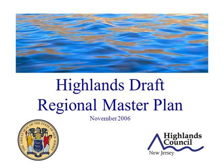 Highlands Draft Regional Master Plan November 2006.