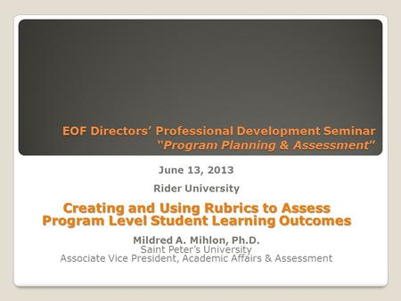 EOF Directors Professional Development Seminar Program Planning & Assessment EOF Directors Professional Development Seminar Program Planning & Assessment.