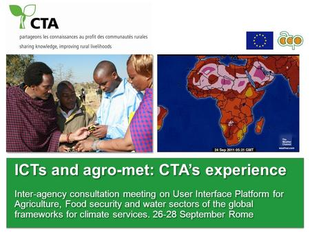 ICTs and agro-met: CTAs experience Inter-agency consultation meeting on User Interface Platform for Agriculture, Food security and water sectors of the.