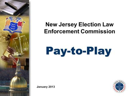 New Jersey Election Law Enforcement Commission Pay-to-Play January 2013.