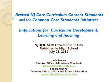 Revised NJ Core Curriculum Content Standards and the Common Core Standards Initiative: Implications for Curriculum Development, Learning and Teaching Revised.