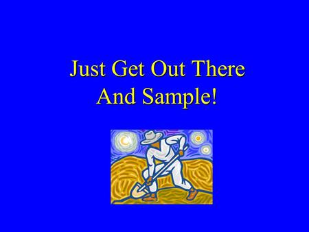 Just Get Out There And Sample!. Quality Management Plan (QMP) The Department is required by USEPA Region II to develop and maintain a QA program QMP prepared.