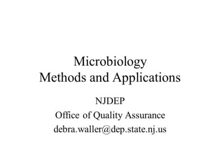 Microbiology Methods and Applications NJDEP Office of Quality Assurance