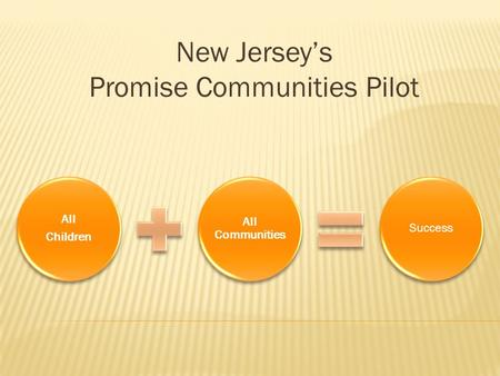 New Jerseys Promise Communities Pilot All Children All Communities Success.