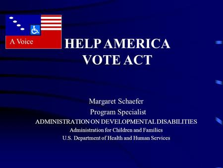 Margaret Schaefer Program Specialist ADMINISTRATION ON DEVELOPMENTAL DISABILITIES Administration for Children and Families U.S. Department of Health and.