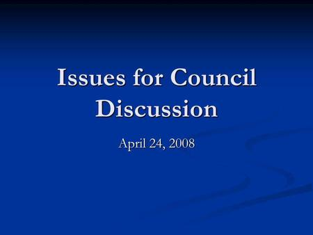 Issues for Council Discussion April 24, 2008. Critical Habitat Changes made to Chapter II, IV and V in response to comments received, and experience gained.
