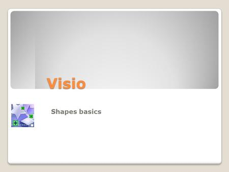 Visio Shapes basics Before you begin
