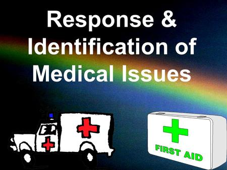 Response & Identification of Medical Issues. Training Objectives 1.Comprehend the term communicable disease. 2.Identify the seven (7) communicable diseases.