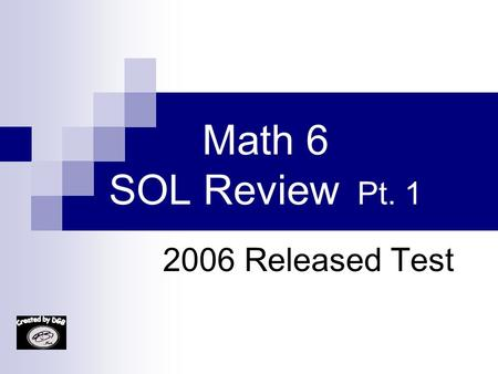 Math 6 SOL Review Pt. 1 2006 Released Test 1. Jamal walked mile yesterday morning and mile yesterday afternoon. What was the total distance walked by.