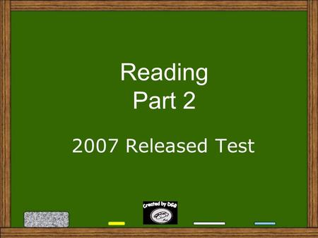 Reading Part 2 2007 Released Test 22. In paragraph 5, the word discriminating means A. A. believing statements B. B. remembering events C. C. judging.
