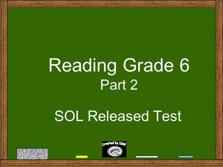 Reading Grade 6 Part 2 SOL Released Test 27. The author uses the verb barked in paragraph 9 to show that Maria is A. A. also getting sick B. B. teasing.
