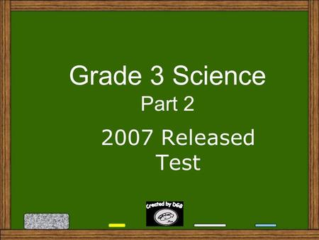 Grade 3 Science Part 2 2007 Released Test 21. The drawing compares the size of four different birds. How would you arrange the birds in order from smallest.