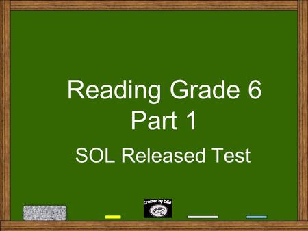 Reading Grade 6 Part 1 SOL Released Test 1. In paragraph 3, the word heaved means A. A. grabbed B. B. demanded C. C. lifted D. D. noticed.