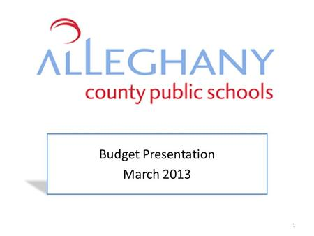 Budget Presentation March 2013 1. Timeline for Budget Development FY 2013FY 2014 Governors Budget12-17-11$15,503,88112-18-12$15,409,508 House Budget2-24-12$15,568,3452-8-13$15,420,106.