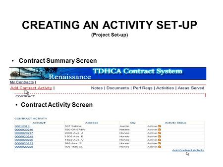 CREATING AN ACTIVITY SET-UP (Project Set-up) Contract Summary Screen Contract Activity Screen.