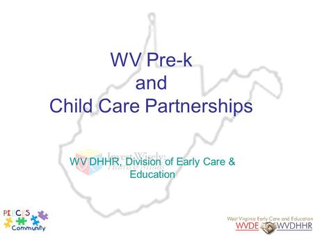 WV Pre-k and Child Care Partnerships WV DHHR, Division of Early Care & Education.