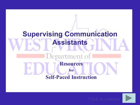 Supervising Communication Assistants Resources for Self-Paced Instruction.