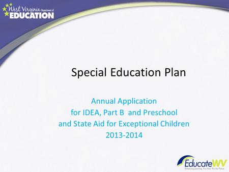 Special Education Plan Annual Application for IDEA, Part B and Preschool and State Aid for Exceptional Children 2013-2014.
