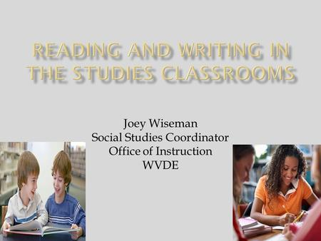 Joey Wiseman Social Studies Coordinator Office of Instruction WVDE.