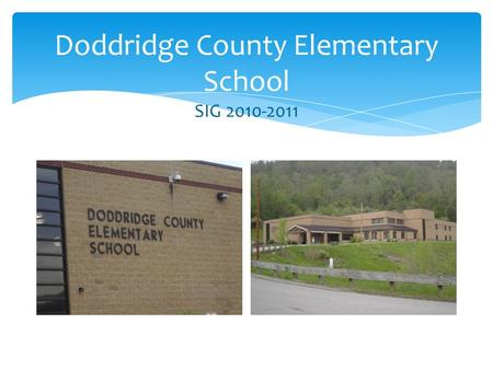 Doddridge County Elementary School SIG 2010-2011.
