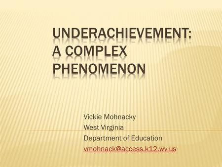 Vickie Mohnacky West Virginia Department of Education