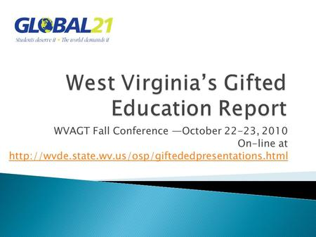 WVAGT Fall Conference October 22-23, 2010 On-line at