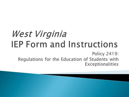 Policy 2419: Regulations for the Education of Students with Exceptionalities.