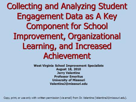 Collecting and Analyzing Student Engagement Data as A Key Component for School Improvement, Organizational Learning, and Increased Achievement West Virginia.