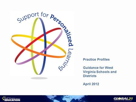Practice Profiles Guidance for West Virginia Schools and Districts April 2012.