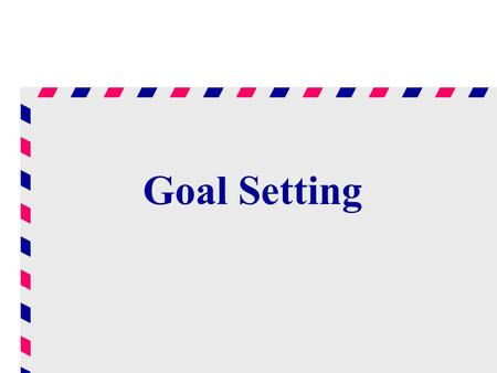 Goal Setting. What is the difference between a mission and a goal? Missions are a statement of intent Goals are specific and always measurable.