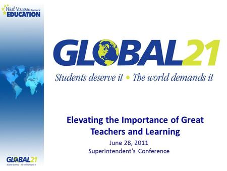 June 28, 2011 Superintendents Conference Elevating the Importance of Great Teachers and Learning.